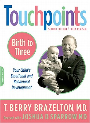Touchpoints By Brazelton, T. Berry/ Sparrow, Joshua D., M.D. (CON)