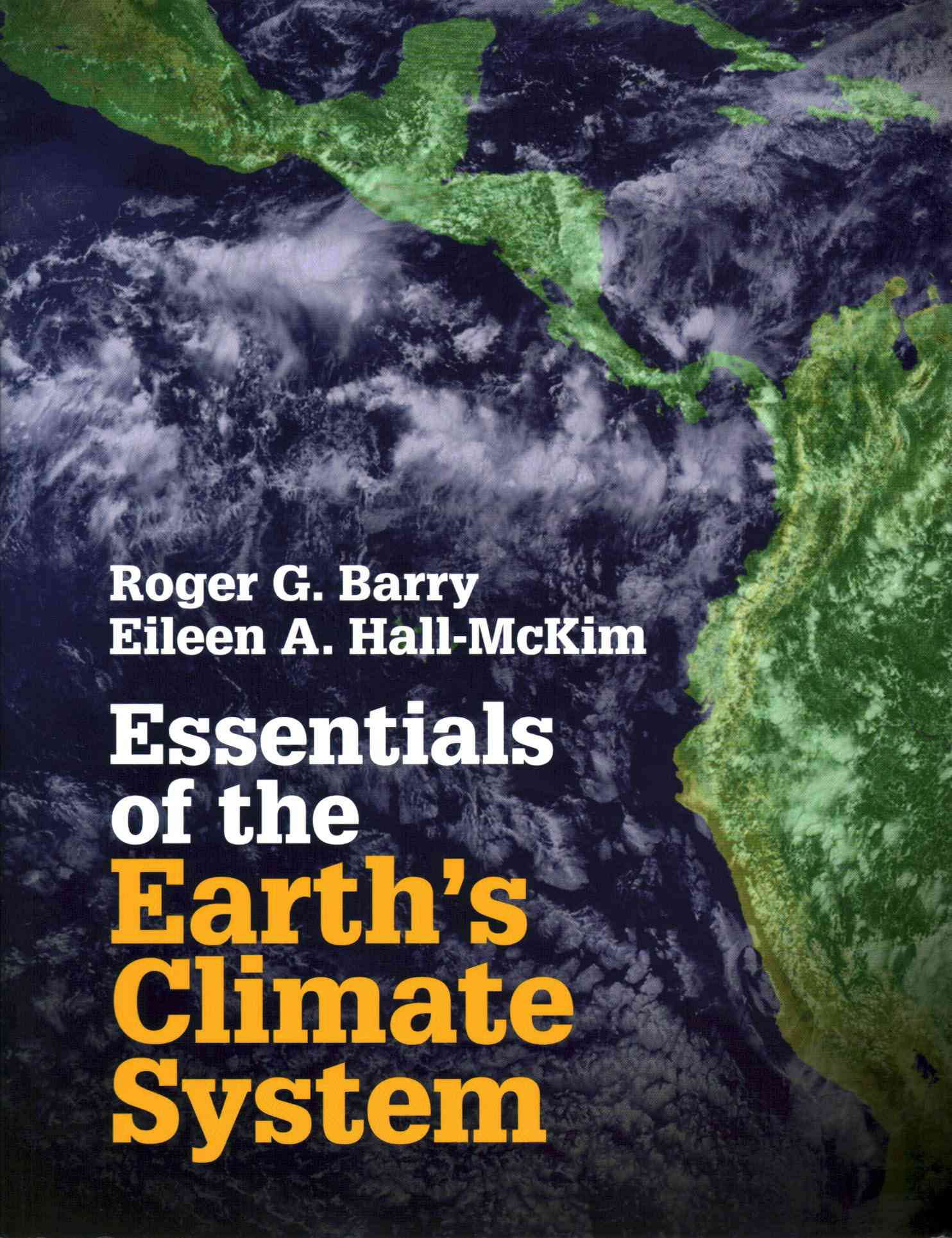 Essentials of the Earth's Climate System By Barry, Roger G./ Hall-mckim, Eileen A.